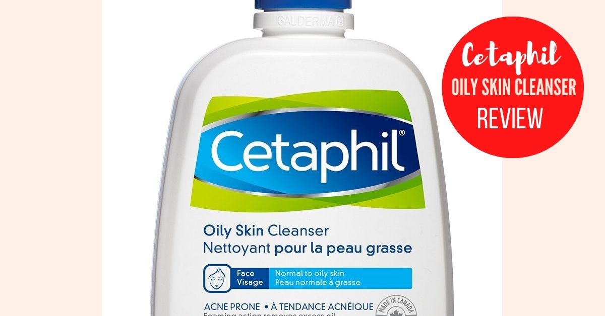 review of Cetaphil oily skin cleanser for acne prone skin