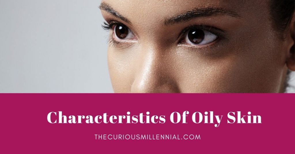 characteristics of oily skin