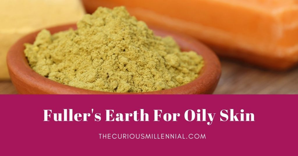 fullers earth uses for oily skin