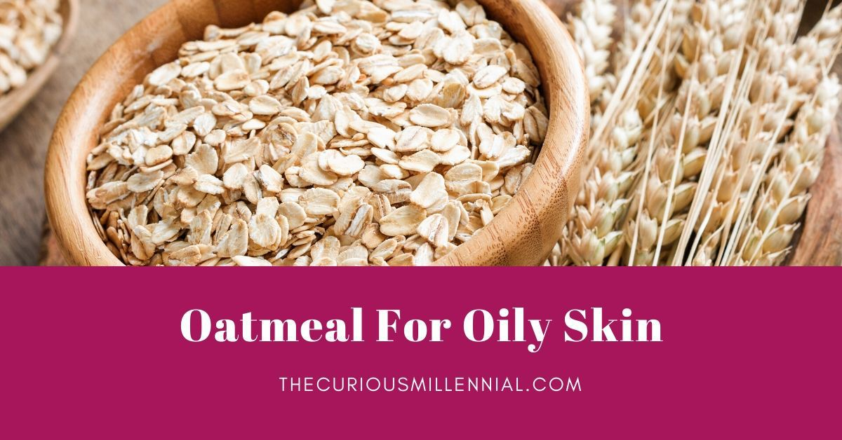 ways to use oatmeal for oily skin and acne prone skin