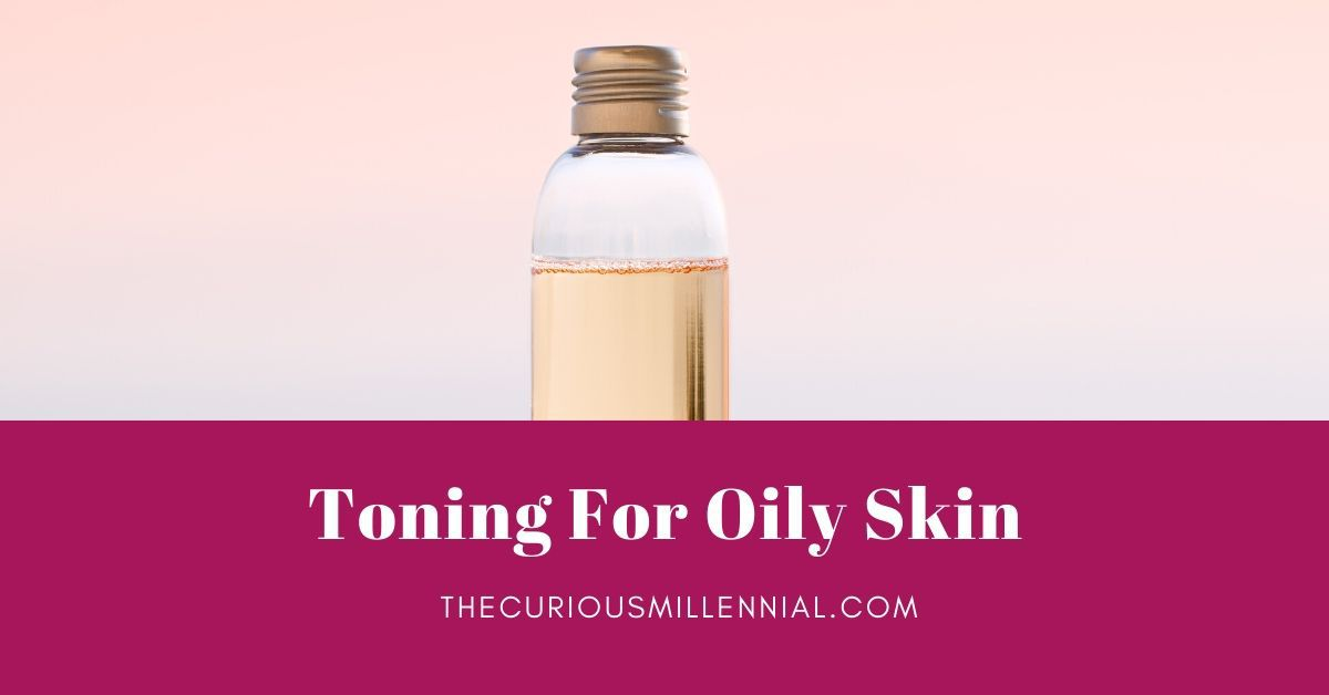 how to use a toner for oily skin