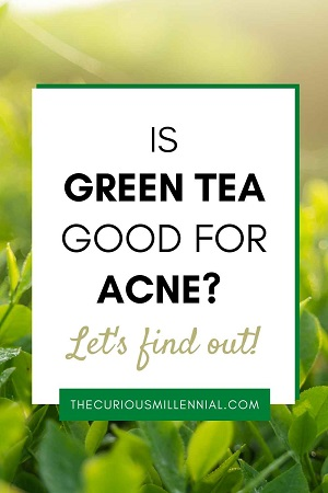 green tea is considered good for acne