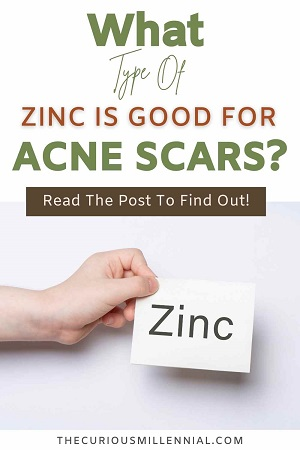 text reading what type of zinc is best for acne scars